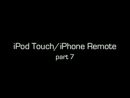 iPod Touch/iPhone Remote - Part 7