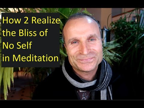 How to Realize the Bliss of No Self in Meditation (w/ Suggested Meditation Practices))