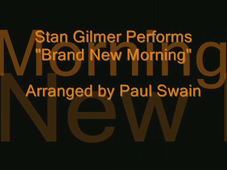Brand New Morning Stan Gilmer