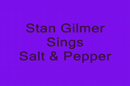 Stan Gilmer Performs Salt & Pepper