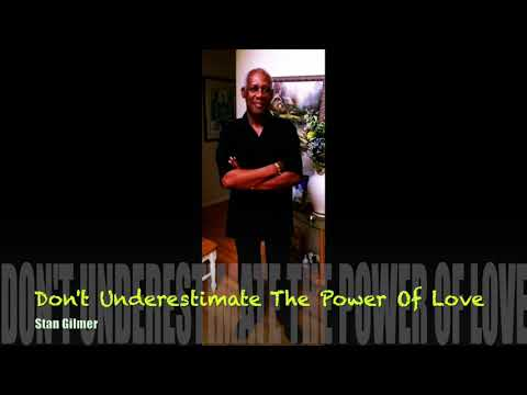 Don't Underestimate The Power Of Love