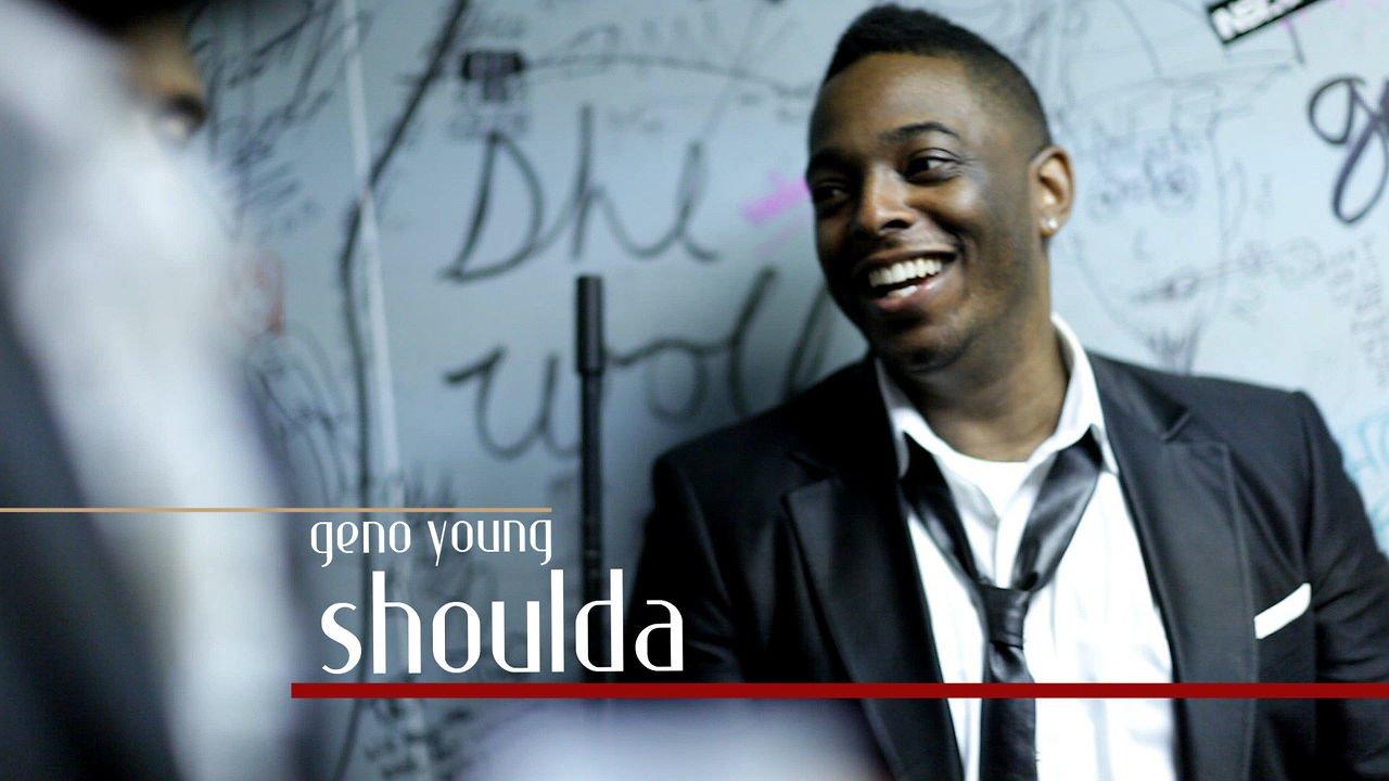 "Jazz Up | Soul Experiences:  Geno Young  ""Shoulda"""