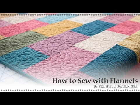 Cutting Sewing and Quilting with Flannel - Sew Good to Know