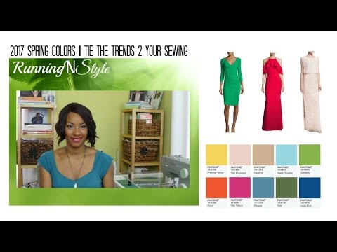 2017 Spring Fashion Colors – Tie the Trends to Your Sewing