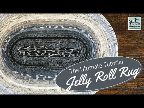 The Ultimate Jelly Roll Rug Tutorial - Quilt Addicts Anonymous