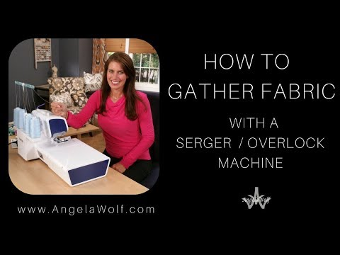 How To Gather Fabric on a Serger with Angela Wolf