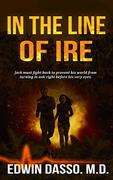In The Line of Ire_Book One_Jack Bass Black Cloud Chronicles by Ed Dasso
