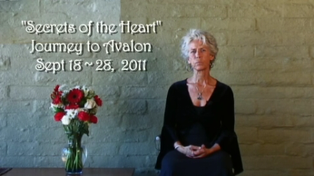 """""""Secrets of the Heart"""" Part 1 Journey to Avalon Sept 18~28th, 2011"""