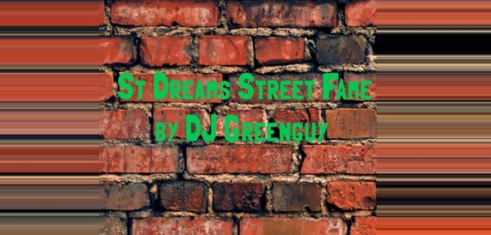 "[NEW MUSIC] DJ Greenguy -  ""St Dreams Street Fame""| @DJGREENGUY"