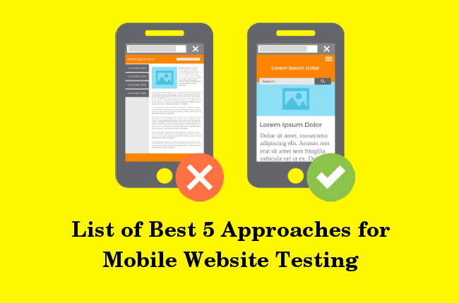 List of Best 5 Approaches for Mobile Website Testing