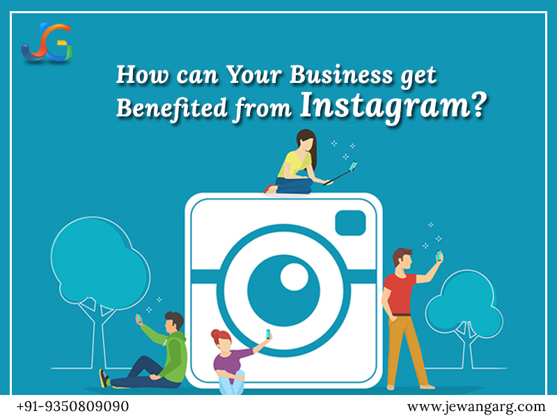 How can your business get benefitted from Instagram? - Jeewan Garg