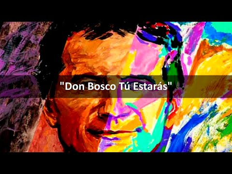 Don Bosco Tú Estarás