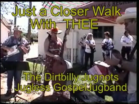 Just a Closer Walk With THEE-the dirtbilly jugnots 2010