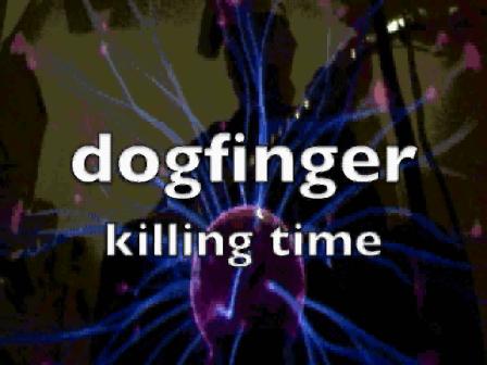 dogfinger killing time