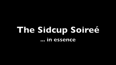 Sidcup Soireé (2012) in essence