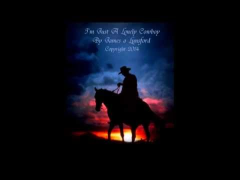 I'm just a lonely Cowboy