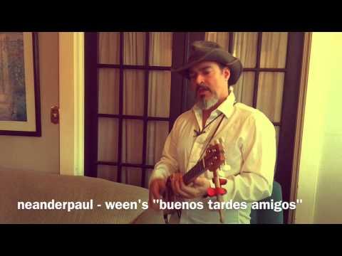 Buenos tardes amigo ween cover neanderpaul