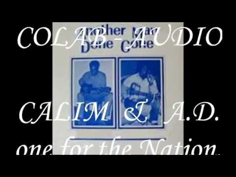 Collaboration Audio  CALIM  & A D EKER       Another Man done Gone 2015