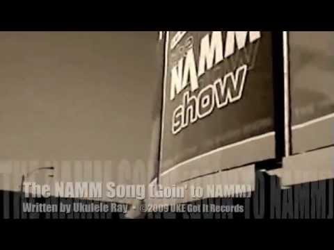 THE NAMM SONG by Ukulele Ray