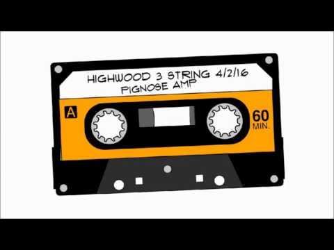 Highwood 3 String, Pignose Amp: 4/2/16