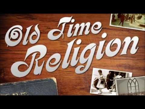 Give me that Old time Religion   A D Eker  2016