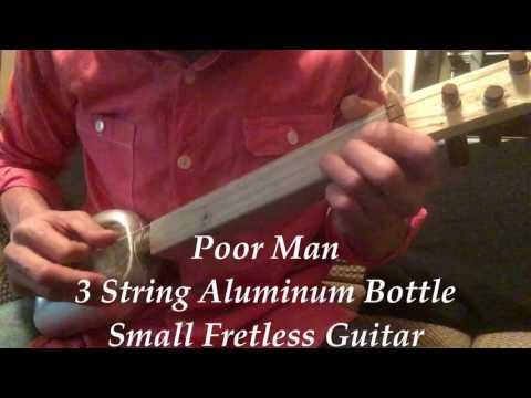 Poor Man 3 String Aluminum Bottle Small Fretless Guitar Tommy McClennan Style