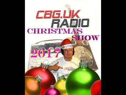 CBG UK RADIO XMAS SHOW 2017