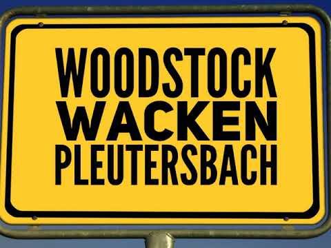 Woodstock Wacken Pleutersbach