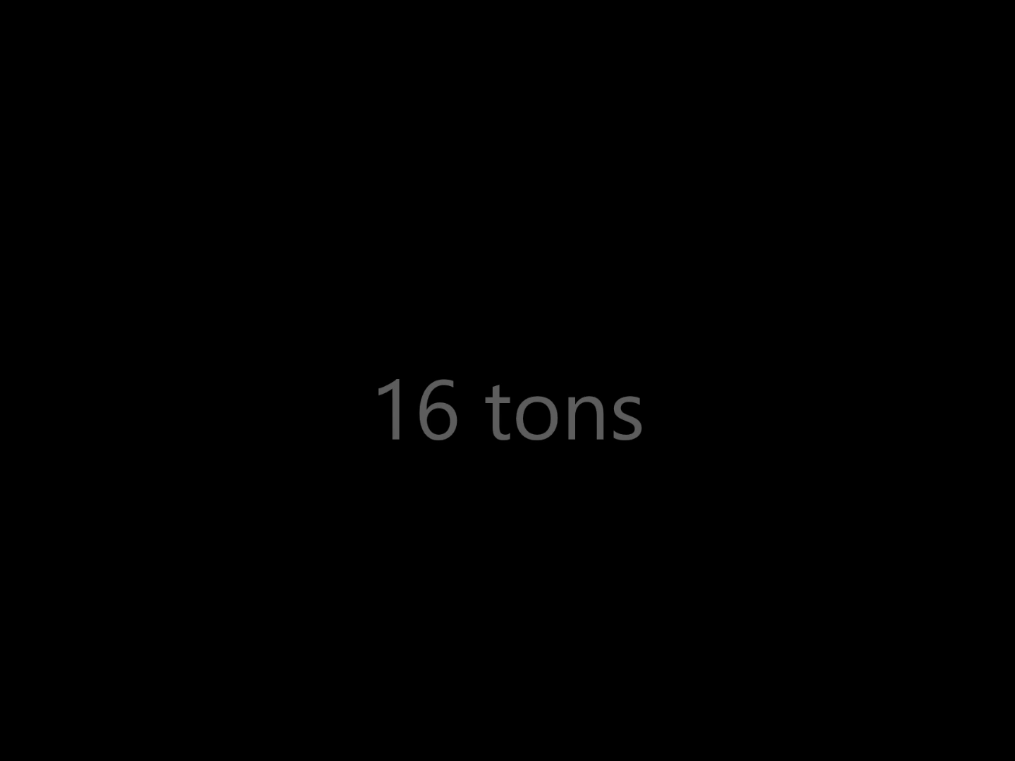 16 tons