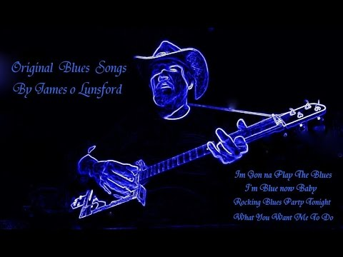Original Blues Songs By James o Lunsford  Mini Album