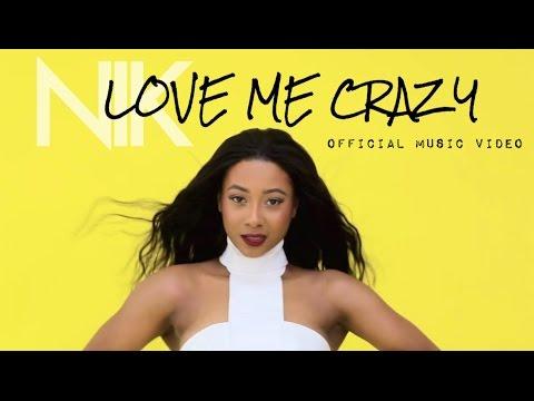 "Nik - ""Love Me Crazy"""