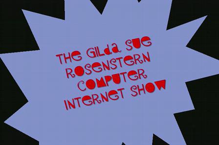 The Gilda Sue Rosenstern Computer Internet Show- Paula Dean