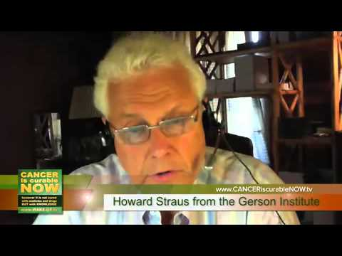 The Shocking Truth About The Gerson Therapy. How To Heal Cancer With Howard Straus