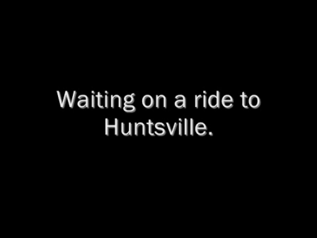 waiting on a ride to huntsville