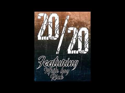 20/20 BY ROB BOYD/Featuring WHITE BOY RICK