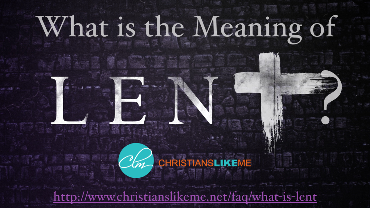 What is the Meaning of Lent?