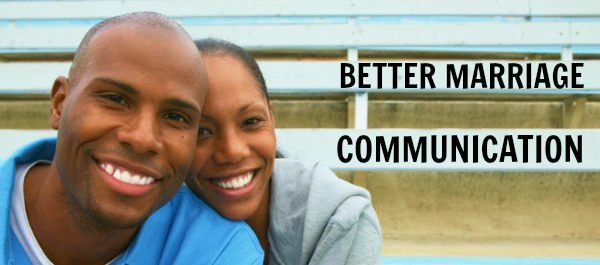 Communication: How We Went From Fussing And Fighting To Being Happily Married For 10 Years