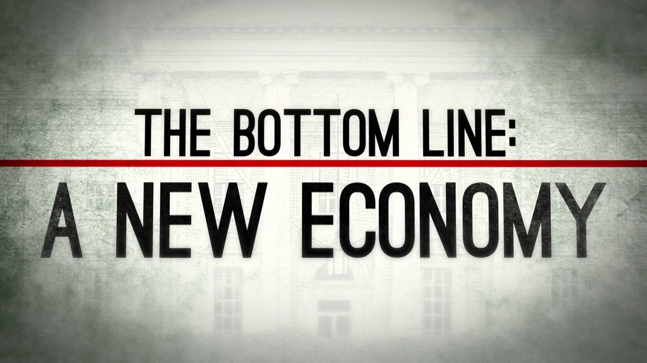 The Bottom Line: A New Economy