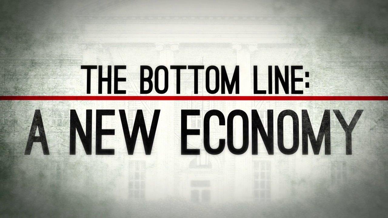 The Bottom Line: A New Economy