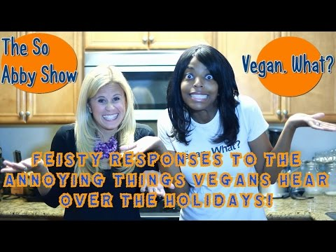 Feisty Responses Vegans Can Say During the Holidays!