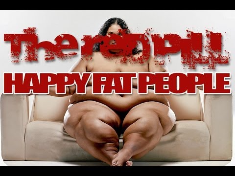 The Red Pill - Happy Fat People