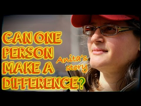 Can One Person Make A Difference? | Anita's Story