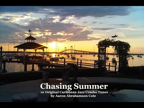 Chasing Summer (Full Album/Book) - Steel Pan tunes by Aaron Abrahamson Cote