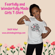 Fearfully and Wonderfully Made Girls T-shirt