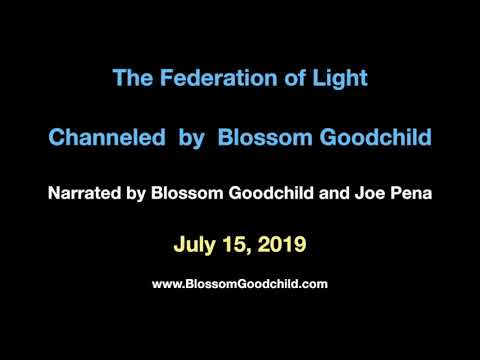 IT IS HERE, DEAREST ONES - Blossom Goodchild & the Federation of Light - July 15, 2019