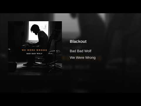 Bad Bad Wolf - Blackout