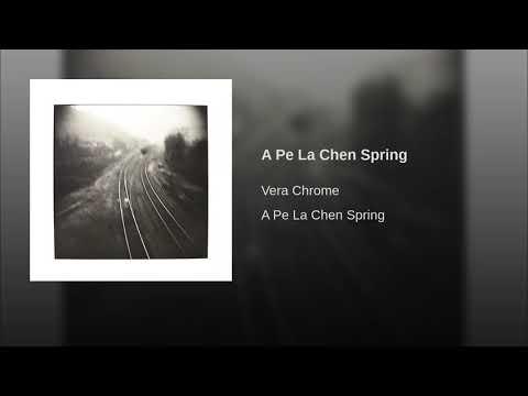 Vera Chrome - A Pe La Chen Spring