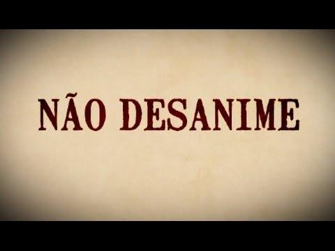 NÃO DESANIME - MENSAGEM DE ANDRÉ LUIZ / CHICO XAVIER (HD)