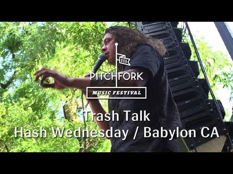 "Trash Talk - ""Hash Wednesday"" & ""Babylon CA"" - Pitchfork Music Festival 2013"