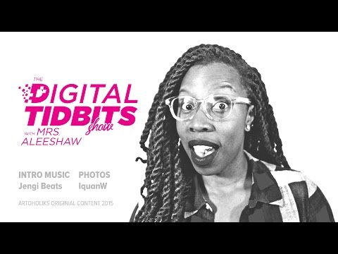 The Digital Tidbits Show w/ Aleesha Smalls (Episode 1)